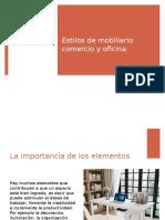 Estilos de Mobiliario Comercio y Oficina