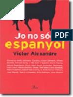 Alexandre, Víctor  - Jo no sóc espanyol (CAT)