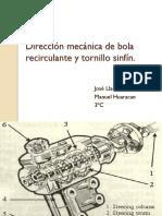 Dirección Mecánica de Bola Recirculante y Tornillo Sinfín