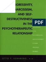 Otto Kernberg-Aggressivity, Narcissism, and Self-Destructiveness in the Psychoterapeutic Relationship_ New Developments in the Psychopathology and Psychotherapy of Severe Personality Disorders-Yale Un.pdf