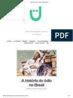 A História Do Ódio No Brasil _ Glück Project