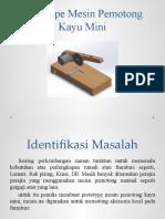 Prototype Mesin Pemotong Kayu Mini.pptx