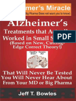 Alzheimer's Treatments That Actually Worked in Small Sthear About From Your Md or Big Pharma ! - Jeff t Bowles
