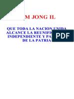 Kim Jong-il - Que Toda La Nación Unida Alcance La Reunificación Independiente y Pacífica de La Patria