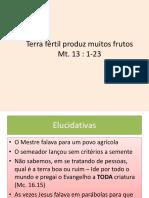 SermãoTerra Fértil Produz Muitos Frutos