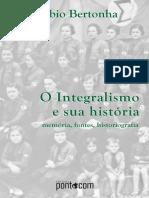 O Integralismo e Sua Historia Memória, Fontes, Historiografia