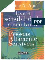 Aron, Elaine - Use a Sensibilidade a Seu Favor.pdf