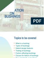 6654744 Presentation on Bushings