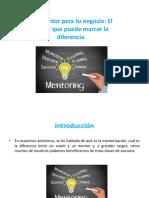 Un Mentor Para Tu Negocio El Factor Que Puede Marcar La Diferencia.