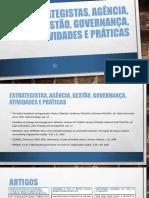 Estrategistas, Agência, Gestão, Governança