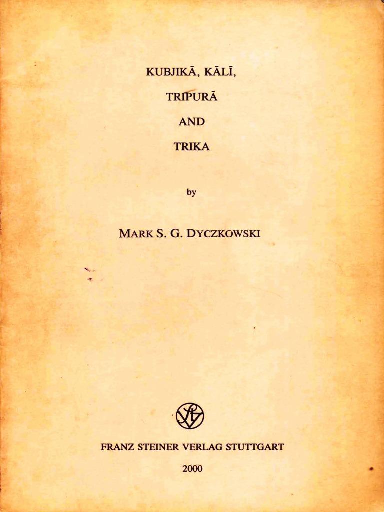 Mark Dyczkowski - 2000 - Kubjika, Kali, Tripura, and Trika