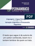 Variação Lingüística e Preconceito Lingüístico.