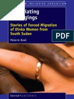 (Studies in Inclusive Education) Melanie Baak (Auth.)-Negotiating Belongings_ Stories of Forced Migration of Dinka Women From South Sudan-SensePublishers (2016) (2)