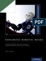 Tani, Jun-Exploring Robotic Minds _ Actions, Symbols, And Consciousness as Self-Organizing Dynamic Phenomena-Oxford University Press (2016)
