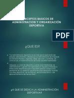 CONCEPTOS BASICOS DE ADMINISTRACION Y ORGANIZACIÓN DEPORTIVA.pptx