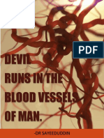 DEVIL RUNS IN THE BLOOD VESSEL OF MAN