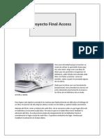 Proyecto Final de Access. Explicación del Proyecto. Silvana Bravo