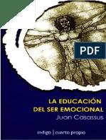 La Educacion Del Ser Emocional (Juan Casassus)