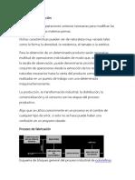 Un Proceso Industrial o Proceso de Fabricación Es El Conjunto de Operaciones Unitarias Necesarias Para Modificar Las Características de Las Materias Primas