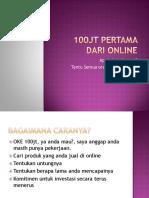 100 Jt Pertama Dari Online