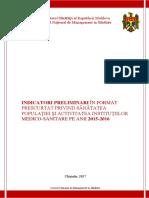 Indicatorii Preliminari Privind Sanatatea Populatiei Si Rezultatele de Activitate Ale Institutiilor Medico-sanitare Anii 2015 Si 2016