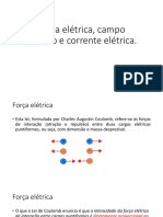 Forca Elétrica, Campo Elétrico e Corrente Elétrica