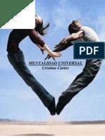 MENTALIDAD UNIVERSAL; un libro, una filosofía sana y elevada de vida, de CRISTIAN CARTER