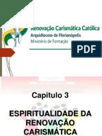 Capitulo 3 - Espiritualidade Da RCC