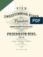 Friedrich Kiel_4 Fugas a Duas Vozes Op. 10 (1875)