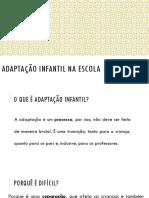 Adaptação Infantil Na Escola Ppt.