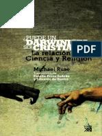 Ruse Michael - Puede Un Darwinista Ser Cristiano - La Relacion Entre Ciencia Y Religion.pdf