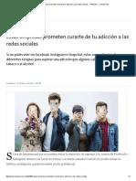 Estas Empresas Prometen Curarte de Tu Adicción a Las Redes Sociales - 14.05