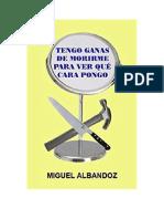 Albandoz Miguel - Tengo Ganas de Morirme Para Ver Que Cara Pong