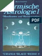 Martin Schulman - Karmische Astrologie 1 - Mondknoten Und Reinkarnation
