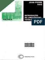 FAYE, Jean-Pierre. Introdução às linguagens totalitárias.pdf