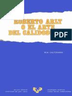 Roberto Arlt o El Arte Del Calidoscopio