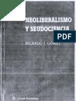 Ricardo J. Gomez Neoliberalismo y Seudociencia