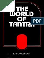 B. Bhattacharya the World of Tantra