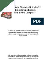 Livro Dieta Flexível e Nutrição 2ª Edição Do Caio Bottura-Vale à pena comprar?