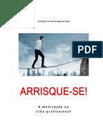 Arrisque-se - A motivação na Vida Profissional - Armando Correa de Siqueira Neto