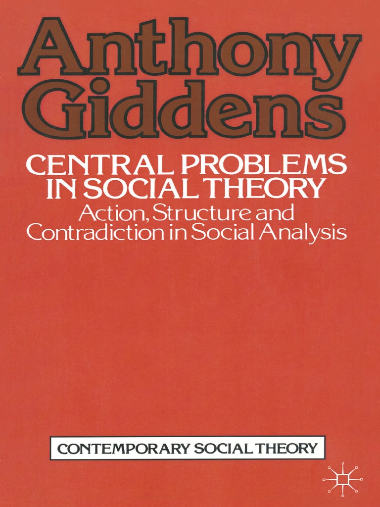 Contemporary social theory anthony giddens auth central problems central problems in social theory action structure and contradiction in social analysis macmillan education uk 1979pdf sociology social theory fandeluxe Choice Image