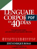 LIBRO - Lenguaje corporal en 40 días. Una guía paso a paso para dominar la persuasión silenciosa - 2011 - Jesus Enrique - 1 Edición