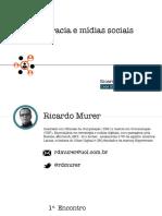 Aula 1 - Democracia e mídias sociais - v2 - Casa do Saber - R Murer