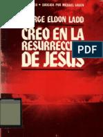 Creo en La Resureccion de Jesus - George Ladd