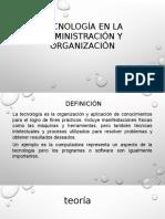 Tecnología en La Administración y Organización