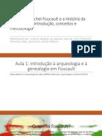 Minicurso Michel Foucault e a História Da Sexualidade - Aula 1 - Arqueologia e Genealogia