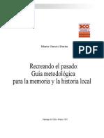 23328459 Mario Garces Duran Recreando El Pasado Guia a Para La Memoria y La Historia Local