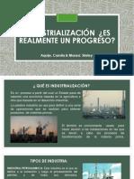 Industrialización ¿Es Realmente Un Progreso ?