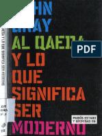 John N. Gray-2003-Al Qaeda y Lo Que Significa Ser Moderno-Libro