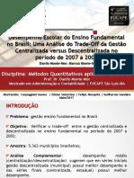Trade Off Gestao Centralizada x Descentralizada - proposta de resultados.pptx
